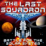 The Last Squadron - Battle for the Solar System Giveaway